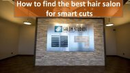 How to find the best hair salon for smart cuts