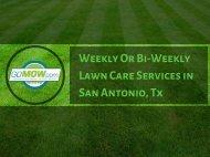 GoMow - Best Weekly or Bi-weekly lawn care services in San Antonio, Tx
