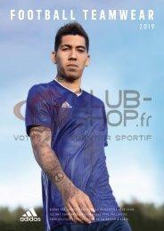 Catalogue Adidas Teamwear 2019 chez votre équipementier sportif CLUB-SHOP.FR