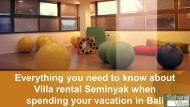 Everything you need to know about Villa rental Seminyak when spending your vacation in Bali