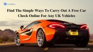 Find The Simple Ways To Carry Out A Free Car Check Online For Any UK Vehicles