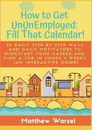 READ PDF How to Get Ununemployed: Fill That Calendar! 22 Daily Step-By-Step Ways and Daily Motivators to Kickstart Your Career and Find a Job in Under 6 Weeks (an Interactive Guide)   FULL+ONLINE
