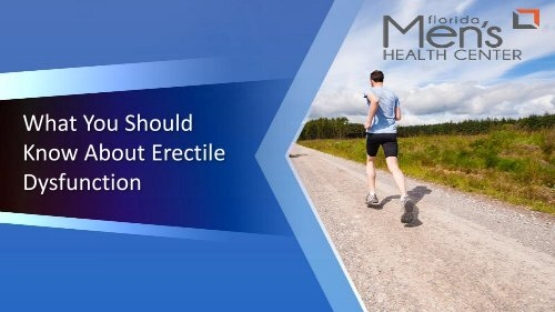 What You Should Know About Erectile Dysfunction