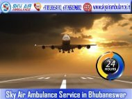 Pick Sky Air Ambulance from Bhubaneswar with Highly Experienced Medical Team