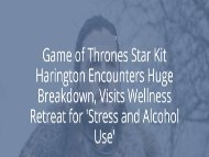 Game of Thrones Star Kit Harington Encounters Huge Breakdown, Visits Wellness Retreat for 'Stress and Alcohol Use'
