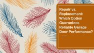 Repair vs. Replacement Which Option Guarantees Reliable Garage Door Performance