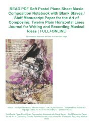 READ PDF Soft Pastel Piano Sheet Music Composition Notebook with Blank Staves / Staff Manuscript Paper for the Art of Composing: Twelve Plain Horizontal Lines Journal for Writing and Recording Musical Ideas | FULL+ONLINE