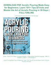 DOWNLOAD PDF Acrylic Pouring Made Easy for Beginners: Learn 101+ Tips & Tricks and Master the Art of Acrylic Pouring in 30 Days | FULL+ONLINE