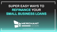 Super Easy Ways to Refinance Your Small Business Loans