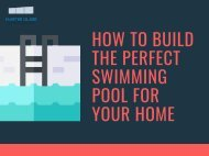 How To Build The Perfect Swimming Pool For Your Home