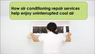 How air conditioning repair services help enjoy uninterrupted cool air