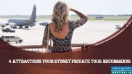 4 Attractions Your Sydney Private Tour Recommends