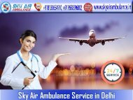 Choose Air Ambulance in Delhi with the Facility of Medical Expert