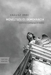 Knausz Imre: Műveltség és demokrácia. Kísérletek a pedagógia bírálatára, 2010-2018