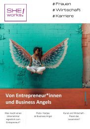 Von Entrepreneur*innen und Business Angels – Das SHE works! Magazin im Juli 2019