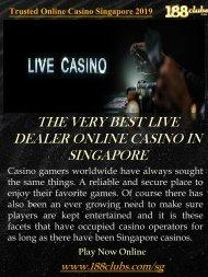 Trusted Online Casino Singapore 2019 | 188clubs.com/sg