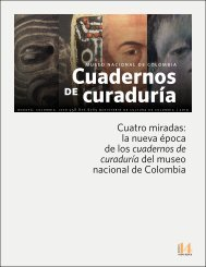 Cuatro miradas: La nueva época  de los cuadernos de curaduría del  Museo Nacional de Colombia