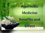Ayurvedic Medicine Benefits and Effect