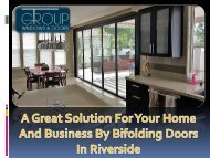 A Great Solution For Your Home And Business By Bifolding Doors In Riverside