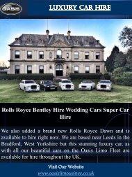 Luxury Car Hire | Call - 01274488618 | oasislimousines.co.uk