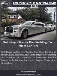 Rolls Royce Phantom Limo Hir | Call - 01274488618 | oasislimousines.co.uk