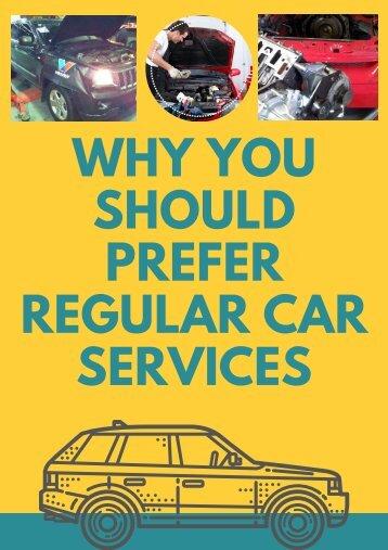 Why You Should Prefer Regular Car Services