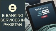 E Banking Services In Pakistan