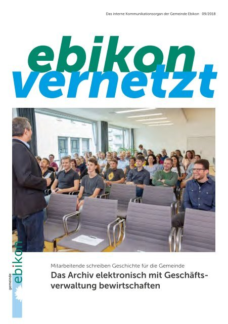 ebikon vernetzt / 09/2018 / Elektronische Archivbewirtschaftung