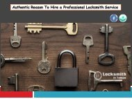 Authentic Reason To Hire a Professional Locksmith Service
