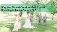 Why You Should Consider Golf Course Wedding In Bucks County PA