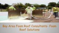 Bay Area Foam Roof Consultants