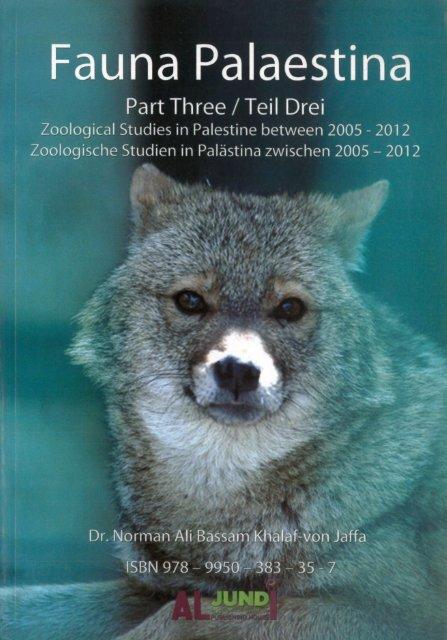 Fauna Palaestina Part 3 Year 2013 by Dr Norman Ali Bassam Khalaf von Jaffa ISBN 978-9950-383-35-7