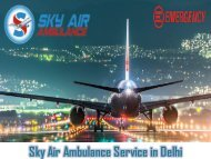Utilize Air Ambulance in Delhi with Specialized MD Doctor