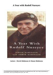 Scaricare Libri A Year with Rudolf Nureyev Gratis Di Derek Robinson & Simon Robinson