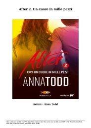 Scaricare Libri After 2. Un cuore in mille pezzi Gratis Di Anna Todd