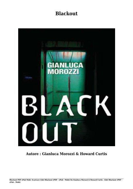 Scaricare Libri Blackout Gratis Di Gianluca Morozzi & Howard Curtis