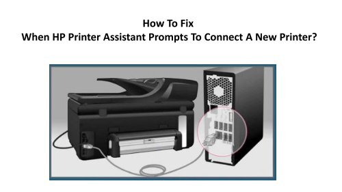 How To Fix When HP Printer Assistant Prompts To Connect A New Printer?