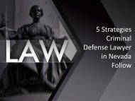 5 Strategies Criminal Defense Lawyer in Nevada Follow