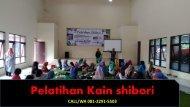 CALL/WA 081-2291-5503, Pelatihan Kain shibori