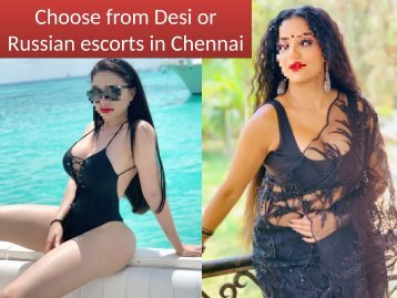 Desi or Russian escorts girl - Choice is yours