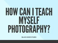 How Can I Teach Myself Photography