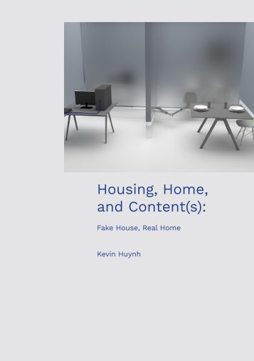 Housing, Home, and Content(s): Fake House, Real Home
