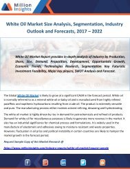 White Oil Market Size Analysis, Segmentation, Industry Outlook and Forecasts, 2017 – 2022