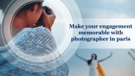 Make your engagement memorable with photographer in paris