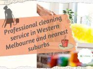 Professional Cleaning service in Western Melbourne and nearest suburbs