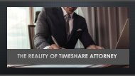 The Reality of Timeshare Attorney