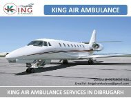 Hire King Air Ambulance Services in Dibrugarh at Low Cost