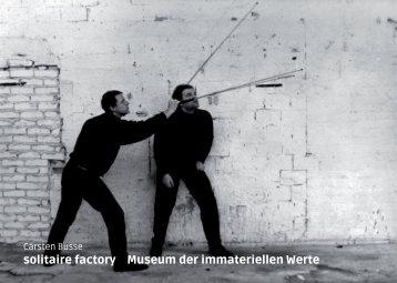 solitaire factory - Museum der immateriellen Werte