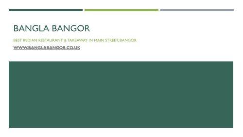 Bangla Bangor- Best Indian Restaurant & Takeaway in Main Street, Bangor