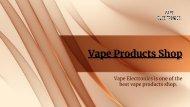 Vape Products Shop -Vape Electronics